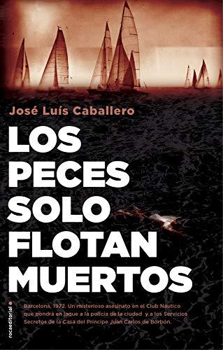 Los peces solo flotan muertos de José Luis Caballero