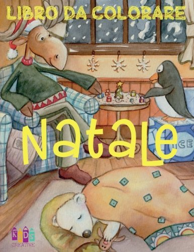 Natale Libro Da Colorare: Christmas Coloring Book for Boys & Girls: Volume 2 di Kids Creative Italy