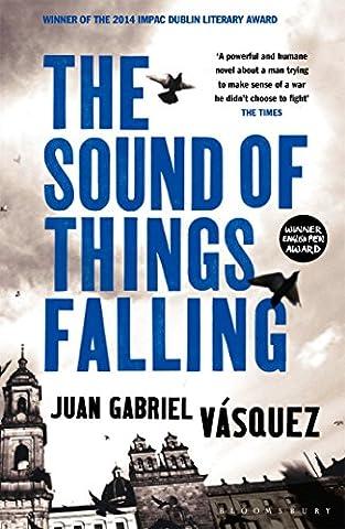 Juan Gabriel Vasquez - The Sound of Things