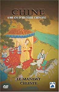 Chine : 6000 ans d'histoire chinoise
