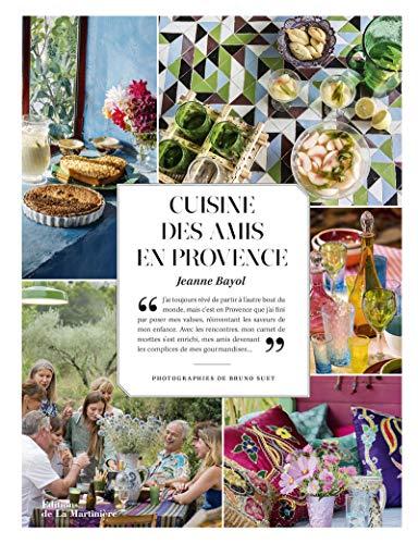 Cuisine des amis en Provence par Jeanne Bayol