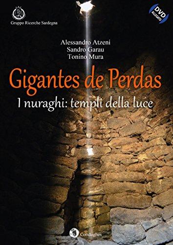 Gigantes de Perdas. I nuraghi: templi della luce. Con DVD-ROM di Alessandro Atzeni