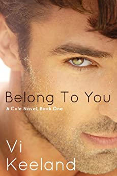 Belong to You (Cole series Book 1) by [Keeland, Vi]
