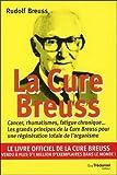 La cure Breuss - Cancer, rhumatismes, fatigue chronique... Les grands principes de la Cure Breuss pour une régénération totale de l'organisme