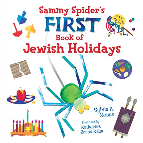 Sammy Spider's First Book of Jewish Holidays (Very First Board Books) eBook: Sylvia A. Rouss, Katherine Janus Kahn