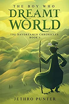 Book cover image for The Boy Who Dreamt the World: The Daydreamer Chronicles 1
