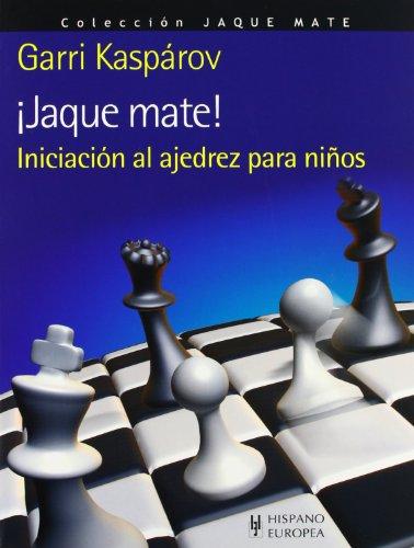 ¡Jaque mate! Iniciación al ajedrez para niños por Garri Kasparov