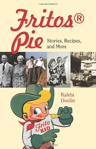 Fritos? Pie: Stories, Recipes, and More (Tarleton State University Southwestern Studies in the Humanities) by Kaleta Doolin (2011-07-21)