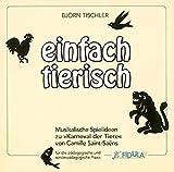 Einfach tierisch, 1 Audio-CD - Björn Tischler