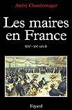 Image de Les Maires en France : XIXe-XXe siècle (Divers Histoire)