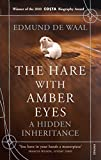 The Hare With Amber Eyes: A Hidden Inheritance by Edmund de Waal front cover
