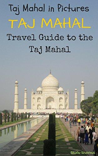 taj-mahal-taj-mahal-in-pictures-travel-guide-to-the-taj-mahal-english-edition