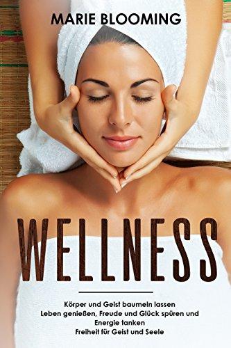 Wellness Körper und Geist baumeln lassen Leben genießen, Freude und Glück spüren und Energie tanken Freiheit für Geist und Seele -