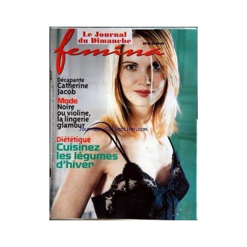 FEMINA HEBDO [No 257] du 04/11/2001 - DECAPANTE CATHERINE JACOB -LA LINGERIE GLAMOUR -DIETETIQUE / CUISINEZ LES LEGUMES D'HIVER