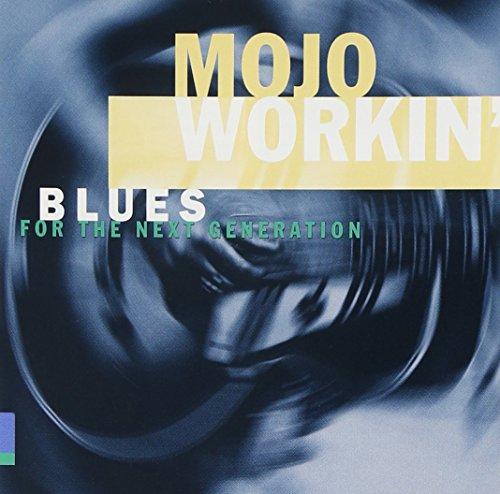 Preisvergleich Produktbild Mojo Workin'-Blues for the Nex