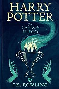 Harry Potter y el cáliz de fuego par J.K. Rowling
