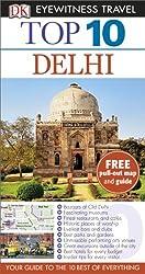 DK Eyewitness Top 10 Travel Guide: Delhi by DK (2014-10-01)