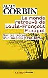 Le monde retrouvé de Louis-François Pinagot : Sur les traces ...