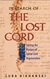 Image de In Search of the Lost Cord: Solving the Mystery of Spinal Cord Regeneration
