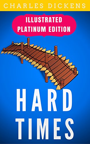 Hard Times: Illustrated Platinum Edition (Free Audiobook Included)