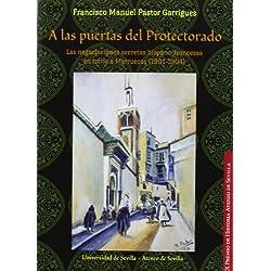 A las puertas del Protectorado: Las negociaciones secretas hispano-francesas en torno a Marruecos (1901-1904) (Premios Historia Ateneo de Sevilla)