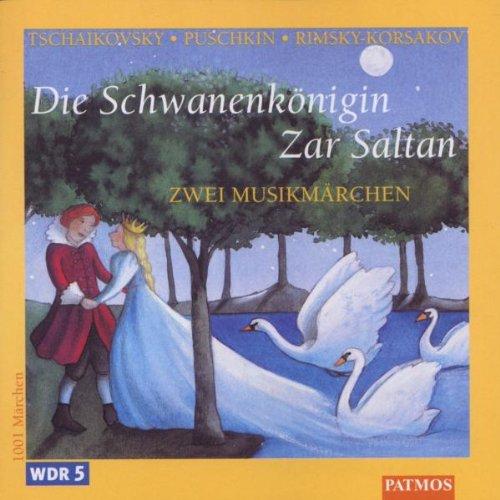 Die Schwanenkönigin; Zar Saltan, 1 Audio-CD