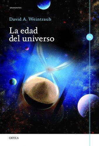 La edad del universo (Drakontos) por David A. Weintraub