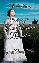 Nobody's Mail Order Bride: Adeline (Westward Wanted Book 3)