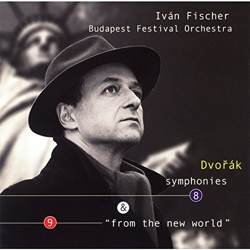 Dvorak: Symphonies No. 8 & No. 9 by Fischer, Ivan (2015-06-09j (Dvorak Symphony 8 9 Fischer)