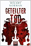 Geteilter Tod: Thriller - Hilary Norman