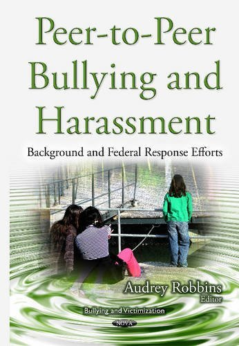 Peer-to-Peer Bullying & Harassment (Bullying and Victimization) by Audrey Robbins (2015-12-01)