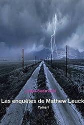 Les enquêtes de Mathew Leuck, Tome 1