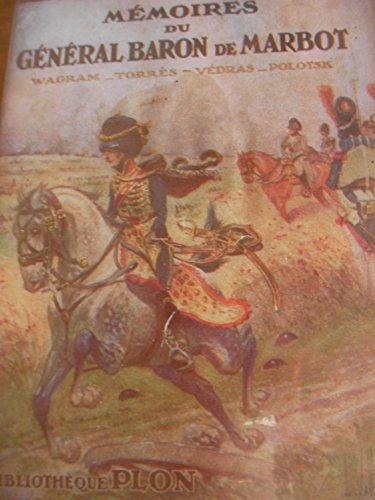 Mémoires du général baron de Marbot (annoté): Tome I, II et III