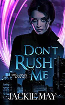 don-t-rush-me-nora-jacobs-book-one-english-edition