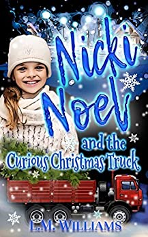 Nicki Noel and the Curious Christmas Truck by [Williams, L.M.]