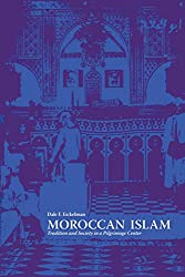 Moroccan Islam: Tradition and Society in a Pilgrimage Center (CMES Modern Middle East Series)