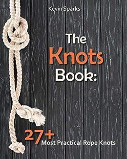 PDF Gratis The Knots Book: 27+ Most Practical Rope Knots