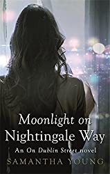 Moonlight on Nightingale Way (On Dublin Street) by Samantha Young (2-Jun-2015) Paperback