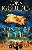 Bones of the Hills (Conqueror, Book 3) (Conqueror 3)