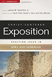 Exalting Jesus in Ezra-Nehemiah (Christ-Centered Exposition Commentary)