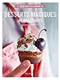 Desserts magiques et bluffants - 100 recettes à dévorer