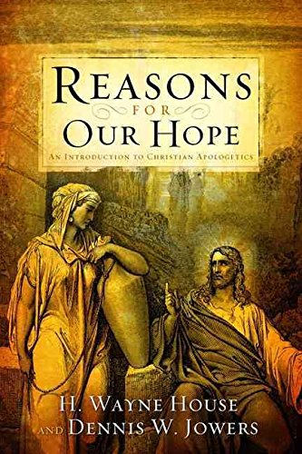 [(Reasons for Our Hope : An Introduction to Christian Apologetics)] [By (author) Prof H Wayne House ] published on (October, 2011)