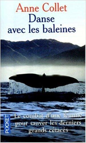 DANSE AVEC LES BALEINES de Anne Collet ( 15 avril 1999 ) par Anne Collet