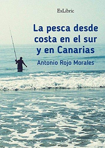 La pesca desde costa en el sur y en Canarias por Antonio Rojo Morales