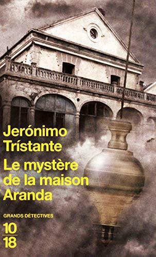 Le mystère de la maison Aranda par Jerónimo TRISTANTE