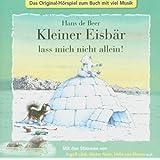 Kleiner Eisbär lass mich nicht allein! - CD . Das Original-Hörspiel zum Buch mit viel Musik