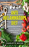 #5: Anti Inflammatory Diet: Cookbook: Nutrient Rich Healing Recipes to Help Relieve Chronic Pain & Inflammation (Pain free, Healthy Eating Low Carb, Diet)