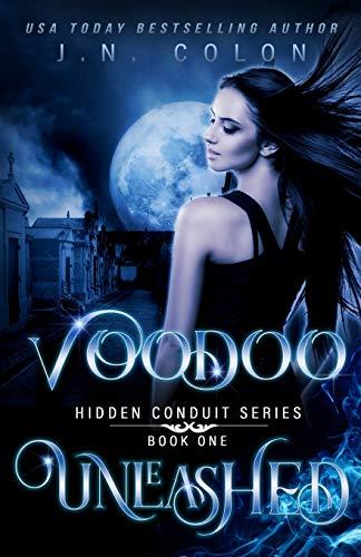 Voodoo Unleashed (Hidden Conduit Series, Band 1)