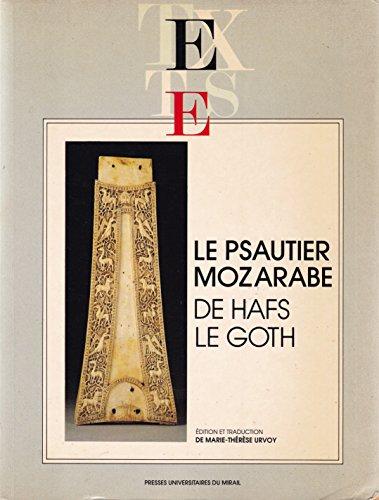 Le psautier mozarabe de Hafs le Goth par le Goth. 1994 Bible. A. T. Psaumes. Arabe. Hafs, le Goth Hafs, Marie-Thérèse Urvoy, Bible. A. T. Psaumes. Français. Urvoy. 1994