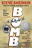 Bomb: The Race to Build - and Steal - the World's Most Dangerous Weapon
